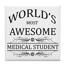 World's Most Awesome Medical Student Tile Coaster