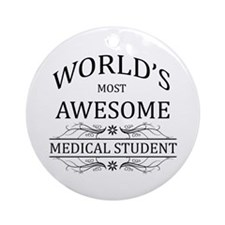 World's Most Awesome Medical Student Ornament (Rou