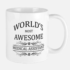 World's Most Awesome Medical Assistant Mug
