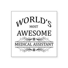 World's Most Awesome Medical Assistant Square Stic