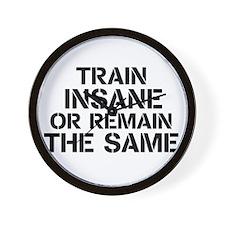 Train insane or remain the same Wall Clock