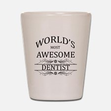 World's Most Awesome Dentist Shot Glass