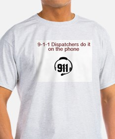 9-1-1 dispatchers do it T-Shirt