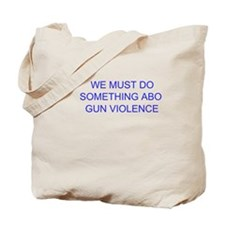 Do Something About Gun Violence Tote Bag