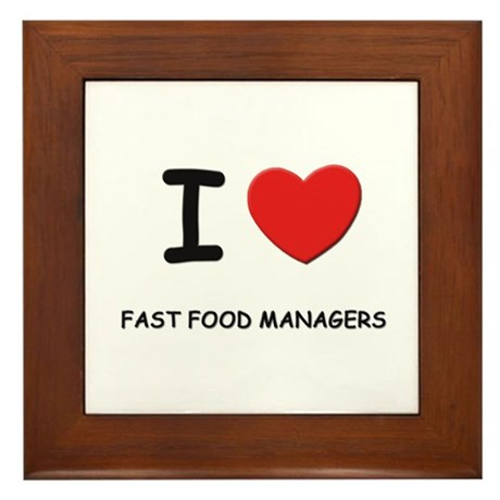 I love fast food managers Framed Tile