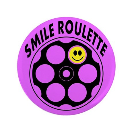 "Loaded Smile Roulette Bullets 3.5"" Button"