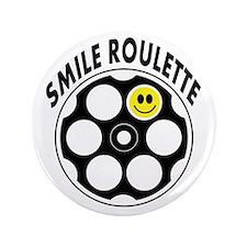 "Loaded Smile Roulette Bullets 3.5"" Button"