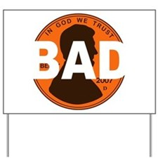 Bad Penny Lincoln Silhouette Yard Sign