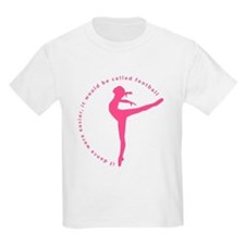 If Dance Were Easier... T-Shirt