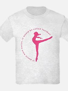 If Dance Were Easier... T-Shirt