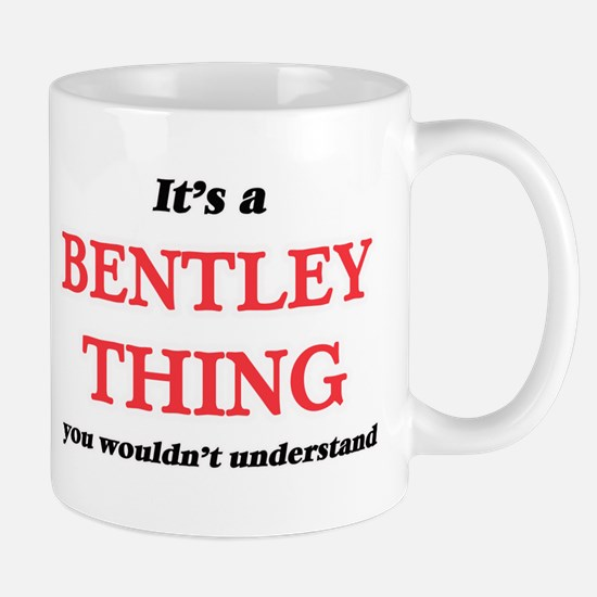 It's a Bentley thing, you wouldn't un Mugs