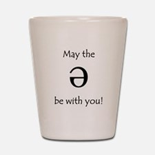 May the Schwa be with you! Shot Glass