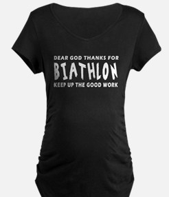 Dear God Thanks For Biathlon T-Shirt
