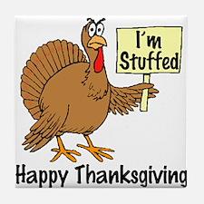 Happy Thanksgiving (I'm Stuffed) Tile Coaster