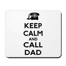 Keep Calm and Call Dad Mousepad