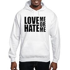 Love Me or Hate Me Hoodie