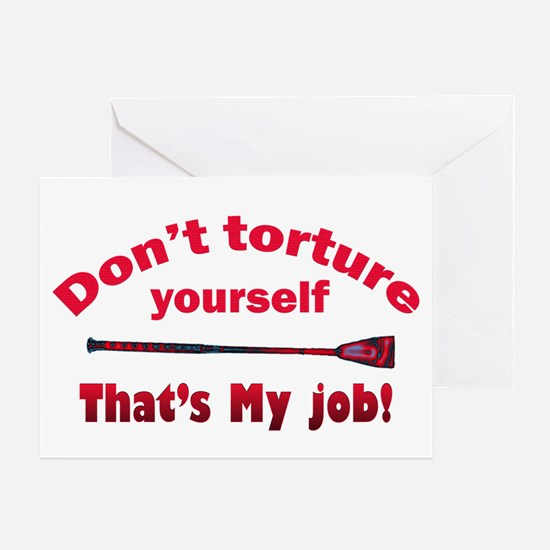 Don`t torture yourself Greeting Card