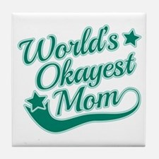 World's Okayest Mom Teal Tile Coaster
