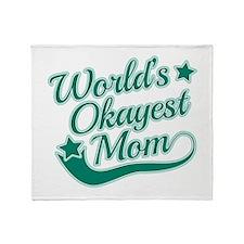 World's Okayest Mom Teal Throw Blanket