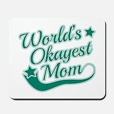 World's Okayest Mom Teal Mousepad