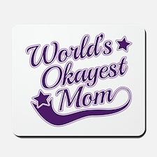 World's Okayest Mom Purple Mousepad