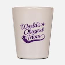 World's Okayest Mom Purple Shot Glass