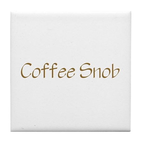 Coffee Snob Tile Coaster