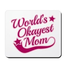World's Okayest Mom Pink Mousepad