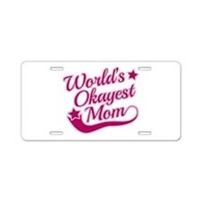 World's Okayest Mom Pink Aluminum License Plate