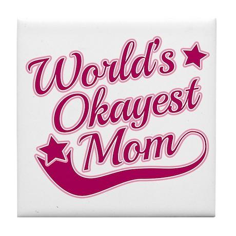 World's Okayest Mom Pink Tile Coaster
