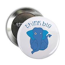 "Think Big 2.25"" Button"