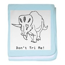 Don't Tri Me - Funny Triceratops baby blanket
