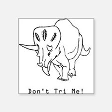 Don't Tri Me - Funny Triceratops Sticker