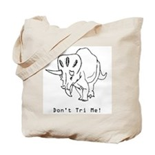 Don't Tri Me - Funny Triceratops Tote Bag