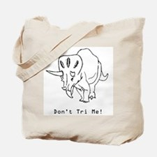 Don't Tri Me - Funny Triceratops Tote Bag