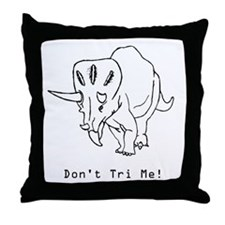 Don't Tri Me - Funny Triceratops Throw Pillow
