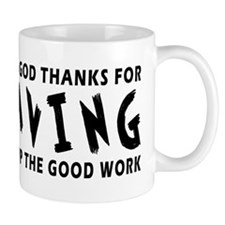 Dear God Thanks For Caving Mug