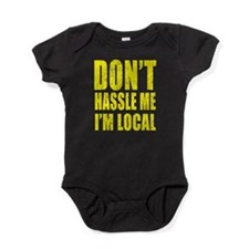 Dont Hassle Me Im Local.png Baby Bodysuit