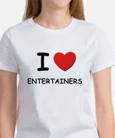 I love entertainers Tee