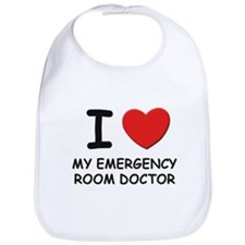 I love emergency room doctors Bib