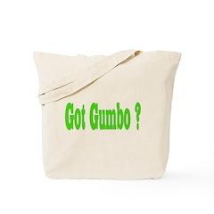 Got Gumbo ? Tote Bag