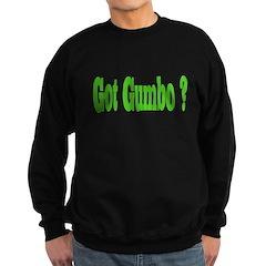 Got Gumbo ? Sweatshirt