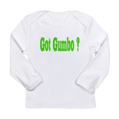 Got Gumbo ? Long Sleeve T-Shirt