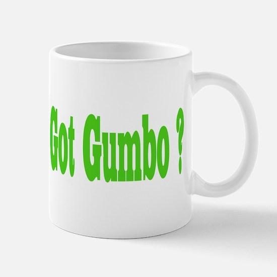 Got Gumbo ? Mug