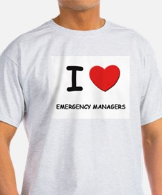 I love emergency managers Ash Grey T-Shirt