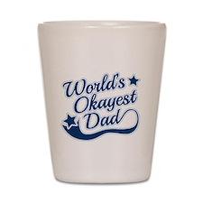 Worlds Okayest Dad Blue Shot Glass
