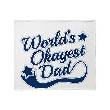 Worlds Okayest Dad Blue Throw Blanket