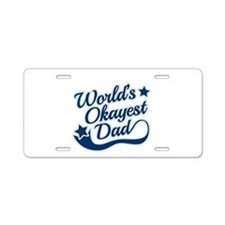 Worlds Okayest Dad Blue Aluminum License Plate