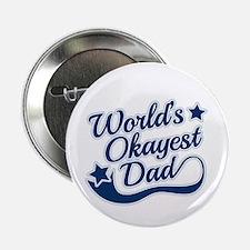 """Worlds Okayest Dad Blue 2.25"""" Button"""