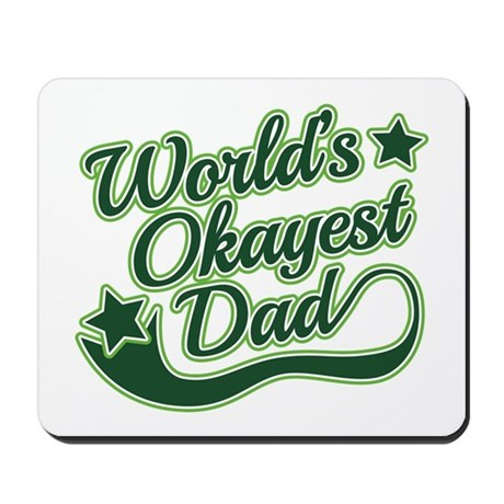 World's Okayest Dad Green Mousepad